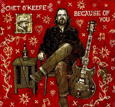 CHET O'KEEFE - Because Of You
