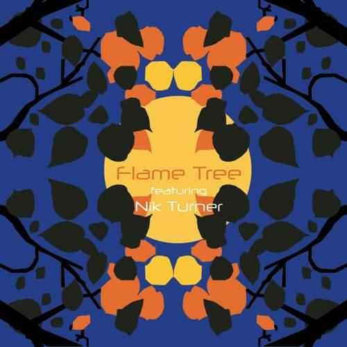 FLAME TREE feat. Nik Turner - Flame Tree