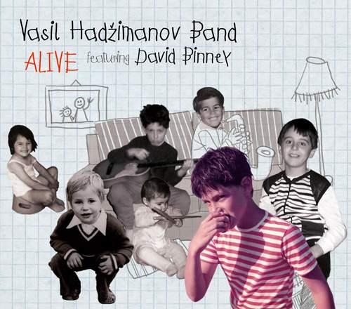 VASIL HADŽIMANOV BAND - Alive
