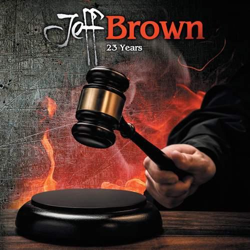 JEFF BROWN - 23 Years