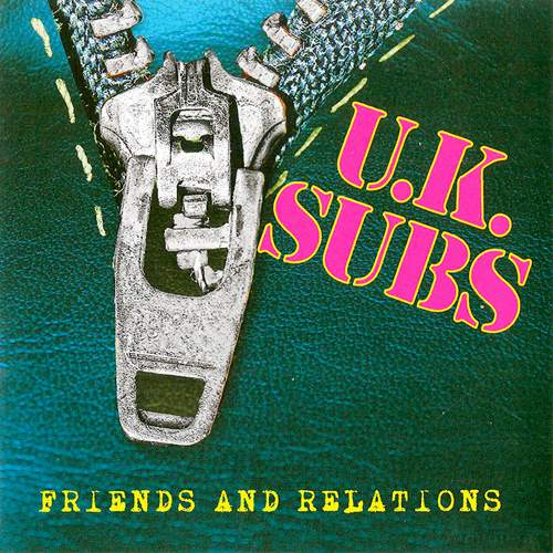U.K. SUBS - Friends & Relations