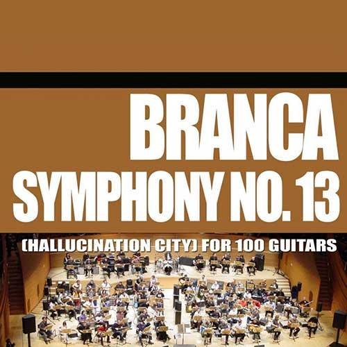 GLENN BRANCA - Symphony For 100 Guitars