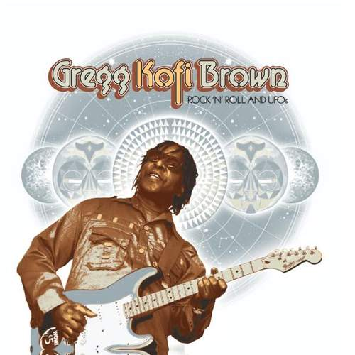 GREGG KOFI BROWN - Rock 'n' Roll & UFOs