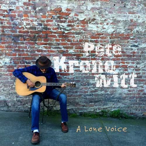 PETE KRONOWITT - A Lone Voice
