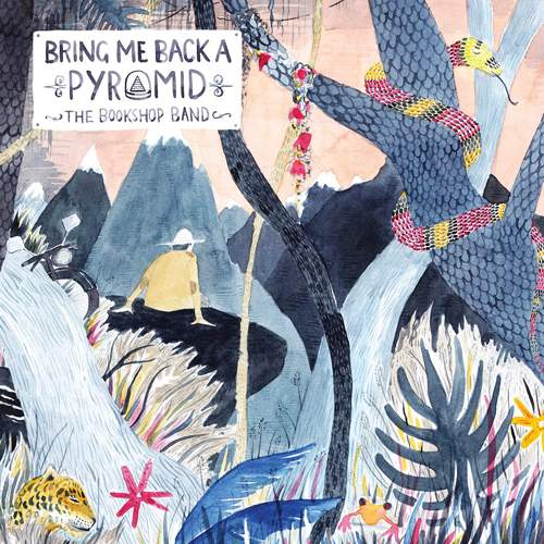 THE BOOKSHOP BAND - Bring Me Back A Pyramid