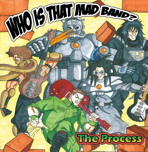 THE PROCESS - Who Is That Mad Band?