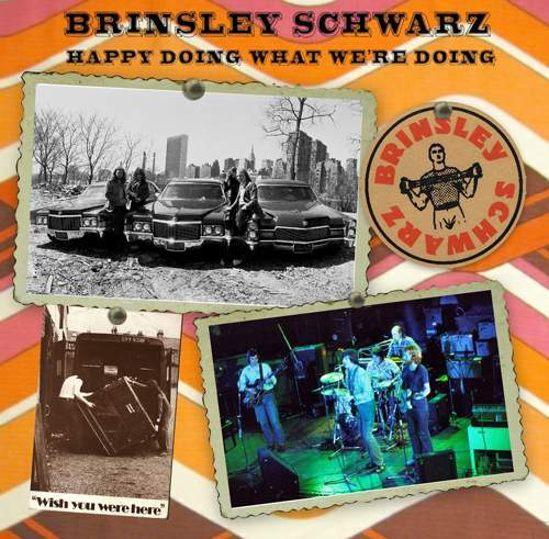 BRINSLEY SCHWARZ - Happy Doing What We're Doing