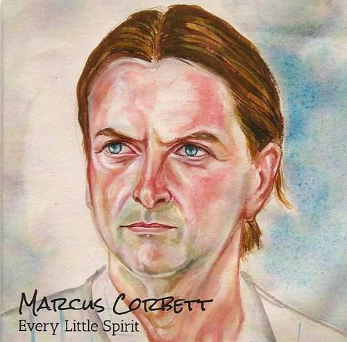 MARCUS CORBETT - Every Little Spirit