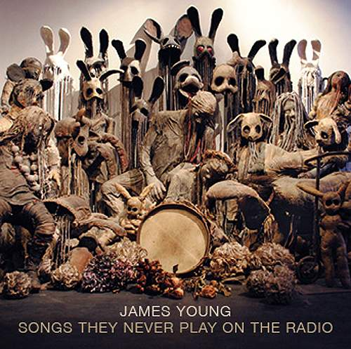 JAMES YOUNG - Songs They Never Play On The Radio