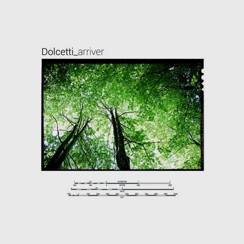DOLCETTI - Arriver