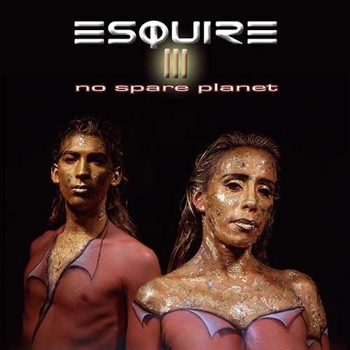 ESQUIRE - III: No Spare Planet