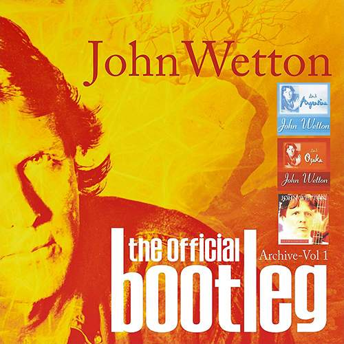 JOHN WETTON - The Official Bootleg Archive - Vol. 1