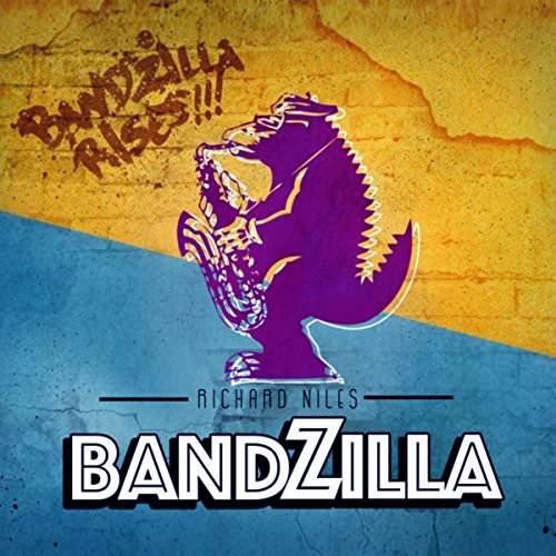 RICHARD NILES / BANDZILLA - Bandzilla Rises!!!