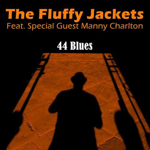 THE FLUFFY JACKETS - 44 Blues