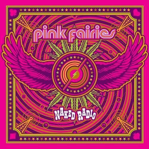 PINK FAIRIES - Naked Radio