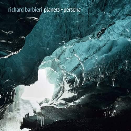 RICHARD BARBIERI - Planets + Persona