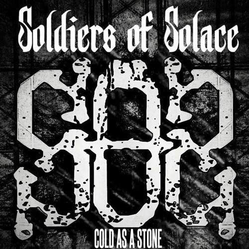 SOLDIERS OF SOLACE - Cold As A Stone