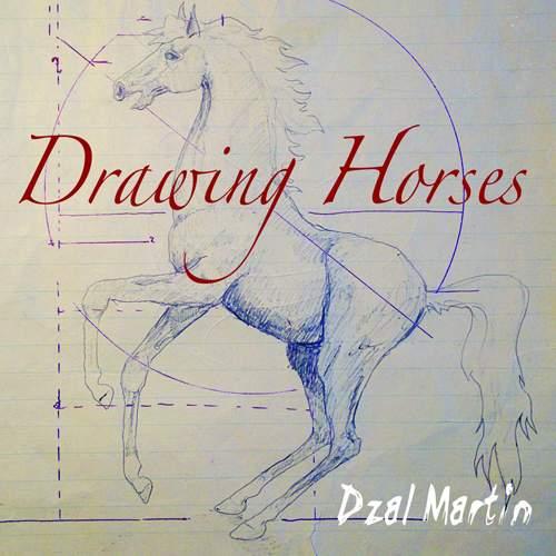 DZAL MARTIN - Drawing Horses