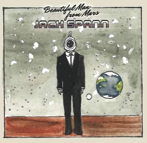 JACK SPANN - Beautiful Man From Mars