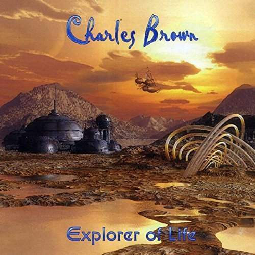CHARLES BROWN - Explorer Of Life