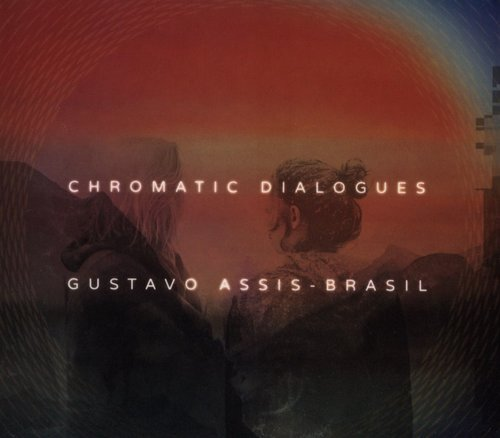 GUSTAVO ASSIS-BRASIL - Chromatic Dialogues