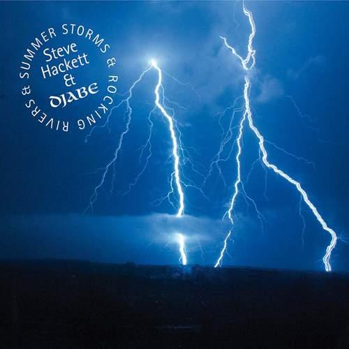 STEVE HACKETT & DJABE - Summer Storms & Rocking Rivers