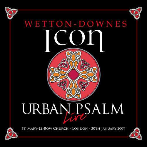 WETTON-DOWNES / ICON - Urban Psalm - Live