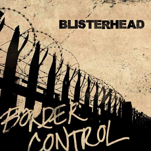 BLISTERHEAD - Border Control