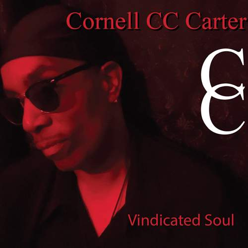 "CORNELL ""CC"" CARTER - Vindicated Soul"