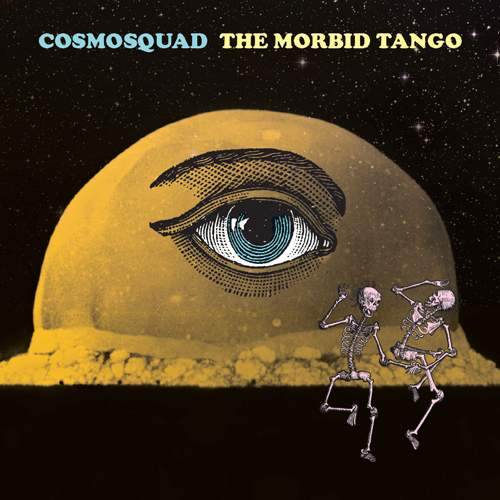 COSMOSQUAD - The Morbid Tango