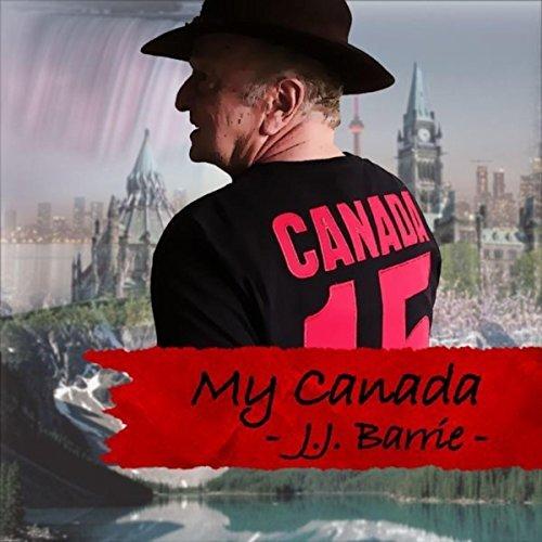 J.J. BARRIE - My Canada