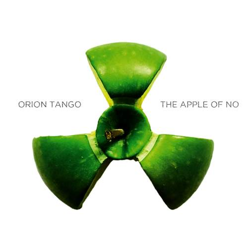 ORION TANGO - The Apple Of No