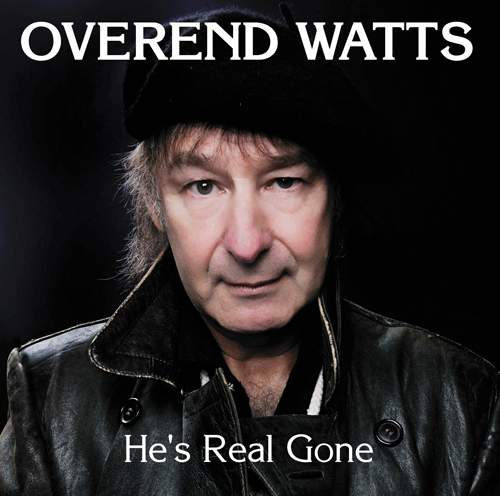 OVEREND WATTS - He's Real Gone