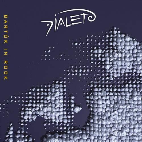 DIALETO - Bartók in Rock