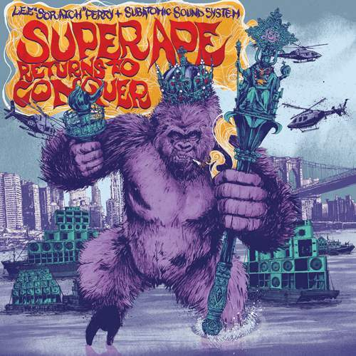 """LEE """"SCRATCH"""" PERRY & SUBATOMIC SOUND SYSTEM - Super Ape Returns To Conquer"""