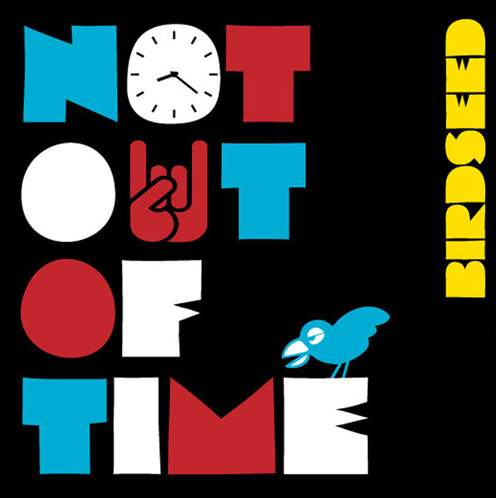 BIRDSEED - Not Out Of Time