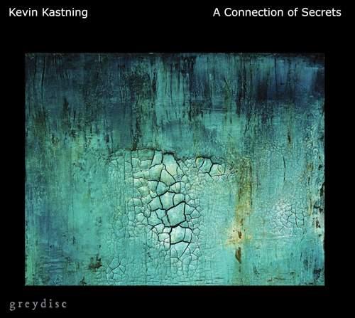 KEVIN KASTNING - A Connection Of Secrets