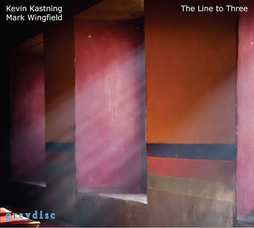 KEVIN KASTNING & MARK WINGFIELD - The Line To Three