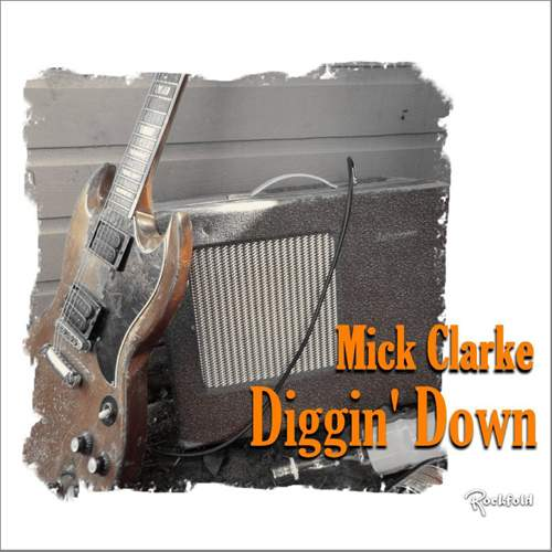 MICK CLARKE - Diggin' Down