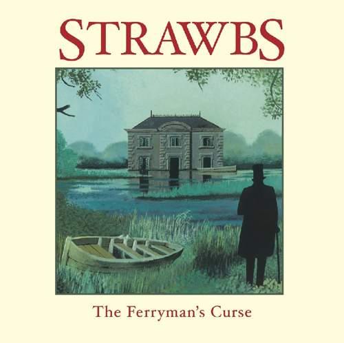 STRAWBS - The Ferryman's Curse