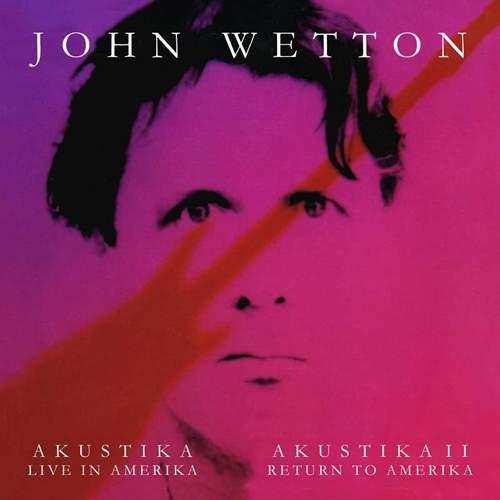 JOHN WETTON - Akustika / Akustika II