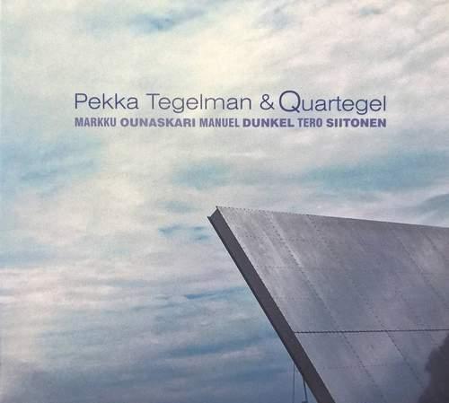 PEKKA TEGELMAN & QUARTEGEL - Pekka Tegelman & Quartegel