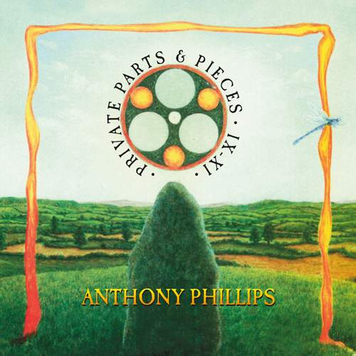 ANTHONY PHILLIPS - Private Parts & Pieces IX-XI