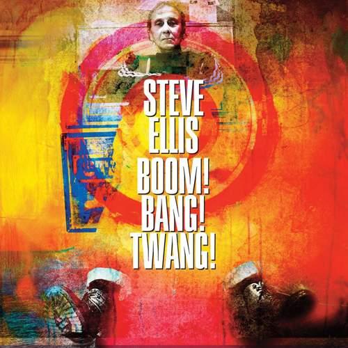 STEVE ELLIS - Boom! Bang! Twang!