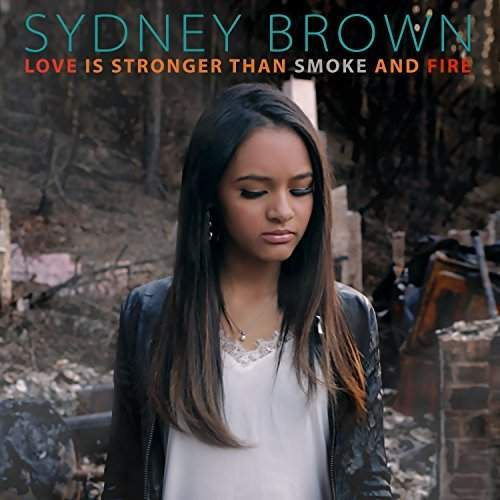 SYDNEY BROWN - Love Is Stronger Than Smoke And Fire