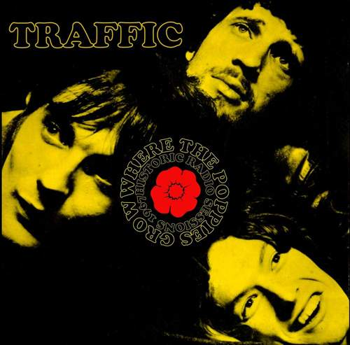 TRAFFIC - Where The Poppies Grow
