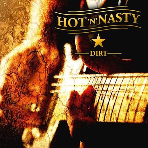 HOT 'N' NASTY - Dirt