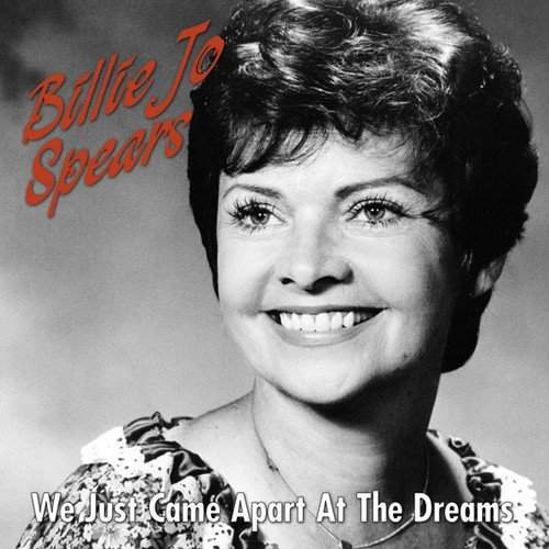 BILLIE JO SPEARS - We Just Came Apart At The Dreams