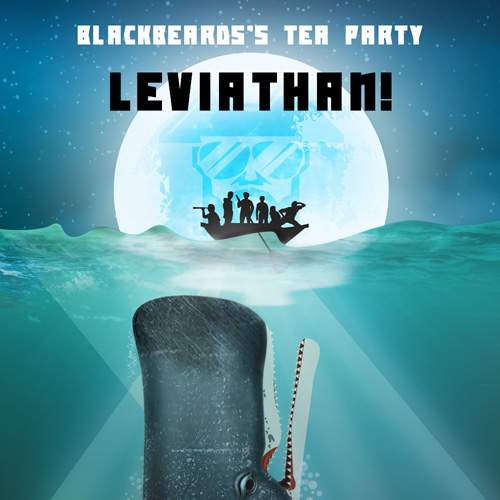 BLACKBEARD'S TEA PARTY - Leviathan!