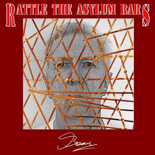 BEAU - Rattle The Asylum Bars